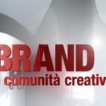 Brand e comunità creative - Creare e comunicare i valori di marca