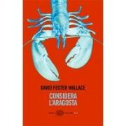 """Considera l'aragosta"" David Foster Wallace"
