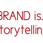 Brand is storytelling - slides