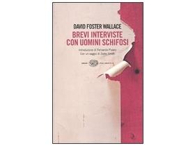 """""""Brevi interviste con uomini schifosi"""" David Foster Wallace"""