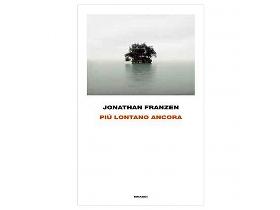 Più lontano ancora - Jonathan Franzen