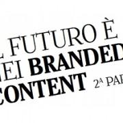 Il futuro è nei branded content 2parte articolo per Comunicando by Alessandra Colucci