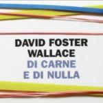 Di carne e di nulla - David Foster Wallace [libro]