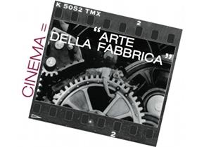 produzione audiovisiva: il cinema è l'arte della fabbrica