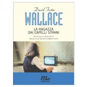 """La ragazza dai capelli strani"" David Foster Wallace - minimum fax"
