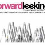 Foward Looking dal 28 aprile al 9 maggio 2010 al MACRO FUTURE