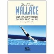 """""""Una cosa divertente che non farò mai più"""" un libro di David Foster Wallace"""
