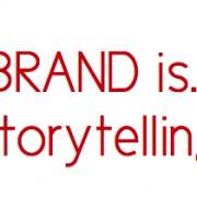 Brand is storytelling - slides
