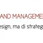 Brand Management: design, ma di strategie