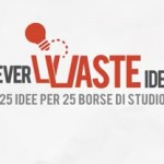 Never Waste Ideas - riciclo di creatività