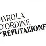 Parola d'ordine REPUTAZIONE - articolo per Comunicando by Alessandra Colucci