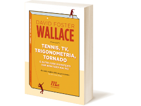 Tennis TV trigonometria tornado - libro di David Foster Wallace