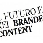 Il futuro è nei branded contenti - articolo per Comunicando by Alessandra Colucci