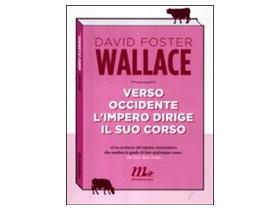 Verso occidente l'impero dirige il suo corso [libro] David Foster Wallace