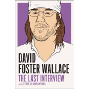 David Foster Wallace - The last interview and other conversations - book